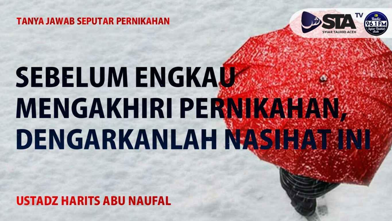 """Berikut kajian tanya jawab bersama ustadz Harits Abu Naufal tentang """"Pernikahan"""". Kajian ini berlangsung di Mushalla Al Azhar, Prada, Banda Aceh."""