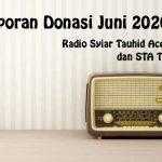 Laporan Donasi Syiar Tauhid Aceh Bulan Juni 2020